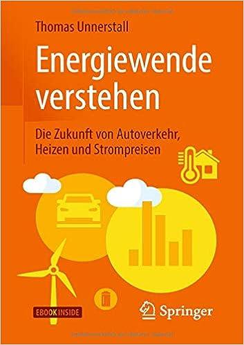 Energiewende verstehen: Die Zukunft von Autoverkehr, Heizen und Strompreisen (German Edition)