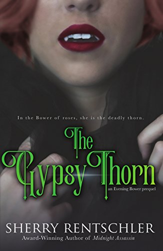 The Gypsy Thorn: an Evening Bower prequel by [Rentschler, Sherry]