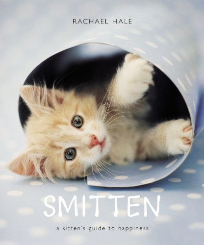 Download Smitten: A Kitten's Guide to Happiness PDF