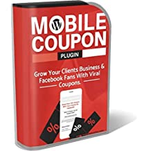 WordPress Mobile Coupon Plugin: Grow your clients business and Facebook fans with creating viral coupons