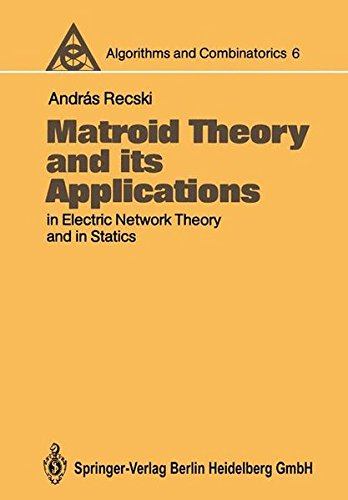 Matroid Theory and its Applications in Electric Network Theory and in Statics (Algorithms and Combinatorics)