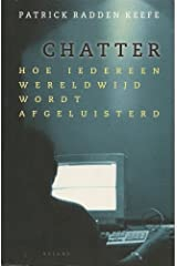 Chatter: Hoe Iedereen Wereldwijd Wordt Afgeluisterd Paperback