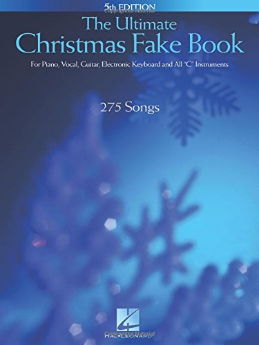 "The Ultimate Christmas Fake Book: for Piano, Vocal, Guitar, Electronic Keyboard & All ""C"" Instruments (Fake Books)"