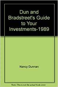 Dun and bradstreet 39 s guide to your investments 1989 nancy for Donald bradstreet