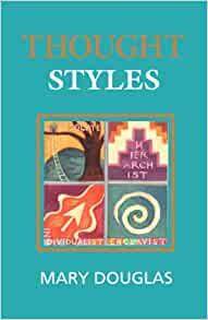 mary douglas thought styles critical essays on good taste Dame mary douglas, dbe, fba (25 march 1921 – 16 may 2007) was a british anthropologist, known for her writings on human culture and symbolism, whose area of.