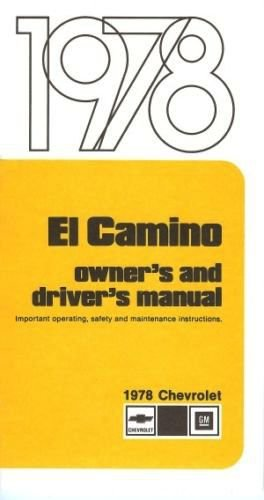 1978 EL CAMINO OWNERS INSTRUCTION & OPERATING MANUAL - USERS GUIDE INCLUDES Station Wagons 78