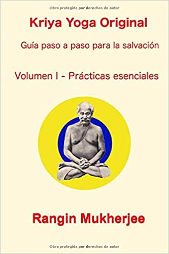 Kriya Yoga Original - Volumen I - Prácticas esenciales: Guía ...