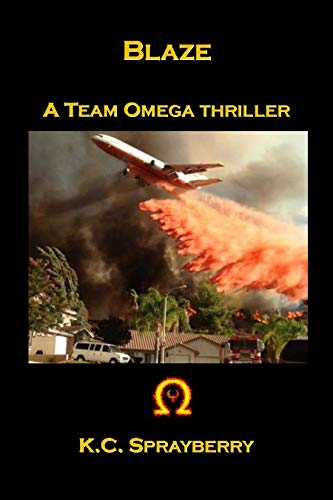 Blaze: A Team Omega Thriller by [Sprayberry, K. C.]