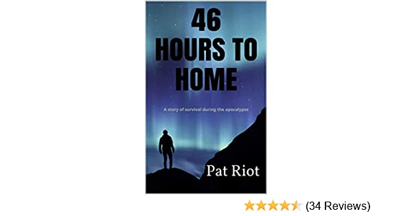 46 Hours to Home: A story of survival during the apocalypse