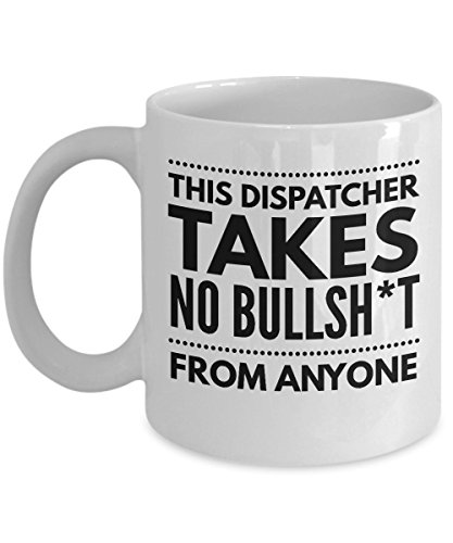 Takes no Bullsht from Anyone Dispatcher Mug - Cool Coffee Cup