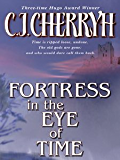 Fortress in the Eye of Time (Fortress Series Book 1)