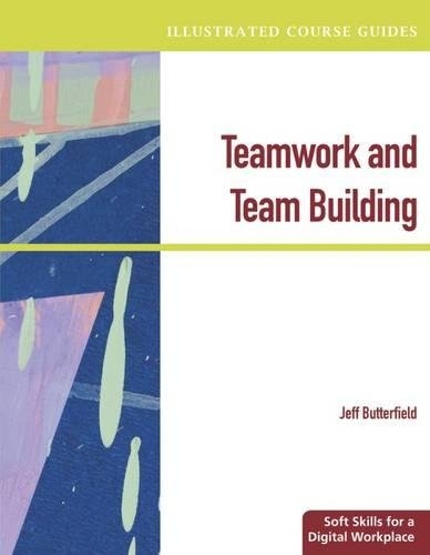 Illustrated Course Guides: Teamwork & Team Building - Soft Skills for a Digital Workplace (Illustrated Series: Soft Skills)