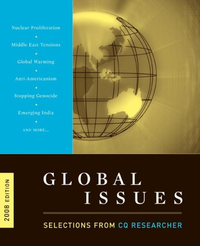 Global Issues: Selections from CQ Researcher, 2008 Edition