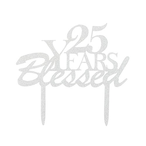25 Years Blessed Cake Topper, 25th Birthday Party Decorations, 25th Wedding Anniversary Party Sign-Silver Color