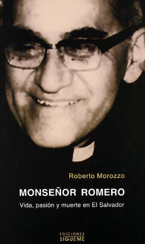 Descargar Libro Monseñor Romero: Vida, Pasión Y Muerte En El Salvador Roberto Morozzo