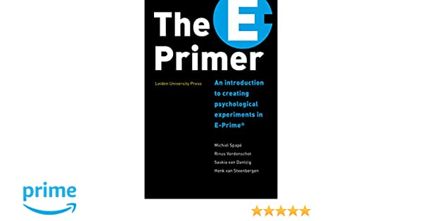 The E-Primer: An Introduction to Creating Psychological