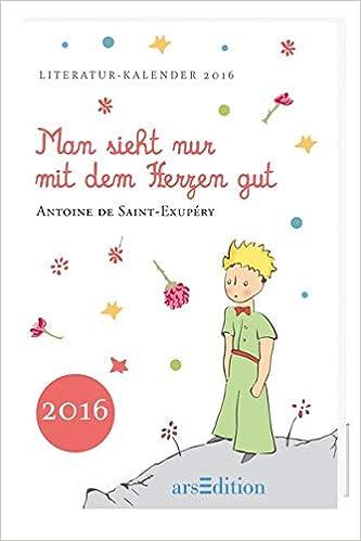 Man Sieht Nur Mit Dem Herzen Gut 2016 Literaturkalender