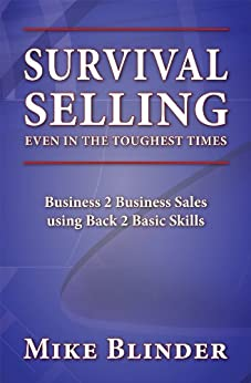 Survival Selling Even In The Toughest Times by [Blinder, Mike]