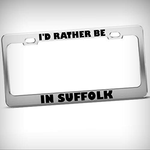 I'd Rather Be in Suffolk Metal Tag Holder License Plate Frame Decorative Border - Novelty Plate \ Sign for Home Garage Office Decor