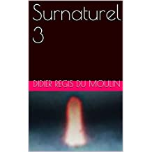 Surnaturel 3 (French Edition)