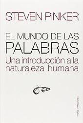 El mundo de las palabras/ The Stuff of Thought: Una introduccion a la naturaleza humana/ An Introduction to Human Nature (Spanish Edition)