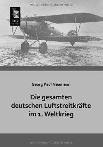 Die gesamten deutschen Luftstreitkraefte im 1. Weltkrieg (German Edition) ebook