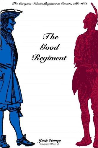 The Good Regiment: The Carignan Salières Regiment in Canada, - Port Canada Glasses