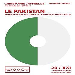 Le Pakistan - entre pouvoir militaire, islamisme et démocratie