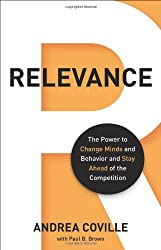 Relevance: The Power to Change Minds and Behavior and Stay Ahead of the Competition