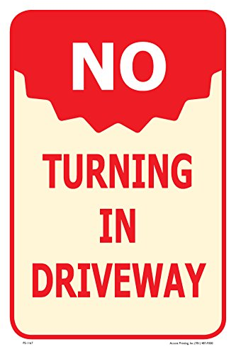 """No Turning In Driveway Street Road Sign, 12""""x18"""", Aluminum, Full Color"""