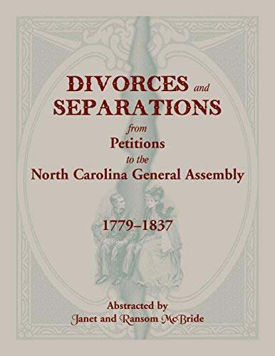 (Divorces and Separations from Petitions to the North Carolina General Assembly, 1779-1837 )
