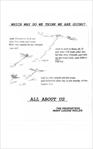 Book Which Way Do We Think We Are Going?: (All About Us) by The Prophetess Mary Louise Miller (2015-06-07)