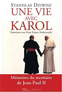 Une vie avec Karol : entretiens avec Gian Franco Svidercoshi, Dziwisz, Stanislas