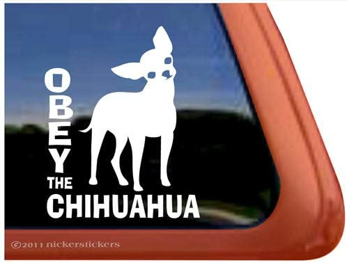 Obey the ChihuahuaHigh Quality Vinyl Dog Window Decal Sticker