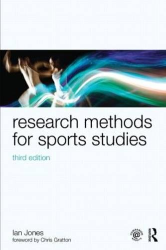 Research Methods for Sports Studies: Third Edition (Volume 1)