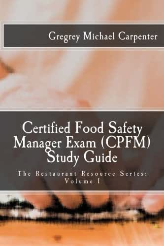 Certified Food Safety Manager Exam (CPFM) Study Guide (The Restaurant Resource Series) (Volume 1)
