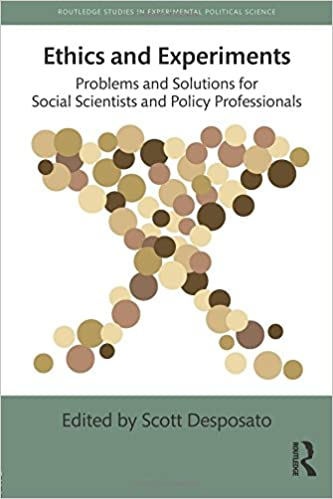 Ethics and experiments problems and solutions for social scientists ethics and experiments problems and solutions for social scientists and policy professionals routledge studies in experimental political science 1st fandeluxe Image collections