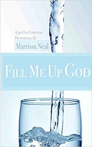 Fill Me Up God, A 30 day Christian Devotional