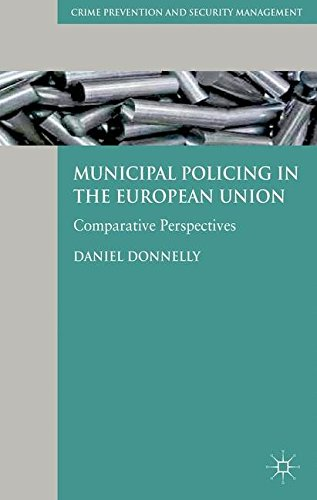 Municipal Policing in the European Union: Comparative Perspectives (Crime Prevention and Security Management)