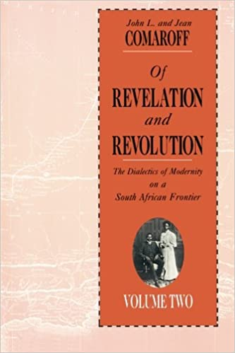 Of Revelation and Revolution, Volume 2: The Dialectics of Modernity on a South African Frontier