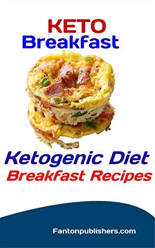 Keto Breakfast: Ketogenic Diet Breakfast Recipes (Ace Keto Book 16) (Best Diet For Gallbladder Attacks)