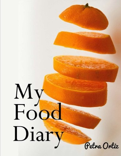 Download My Food Diary: My Favourite Way To Note My Meals, Beverages and Activities (A Cool Journal To Write In) (Volume 9) pdf