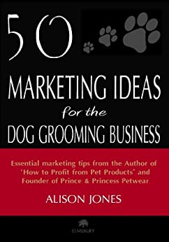 Marketing Ideas Dog Grooming Business ebook product image