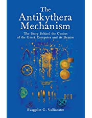 The Antikythera Mechanism: The Story Behind the Genius of the Greek Computer and its Demise