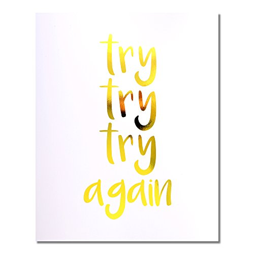 """""""Try Try Try Again"""" Gold Foil Art Print Small Poster - 300gsm Silk Paper Card Stock, Home Office Wall Art Decor, Inspirational Motivational Encouraging Quote 8"""