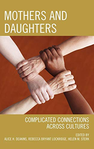 Mothers and Daughters: Complicated Connections Across Cultures
