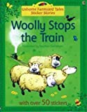 img - for Woolly Stops the Train Sticker Book (Farmyard Tales Sticker Storybooks) by Heather Amery (2005-06-01) book / textbook / text book