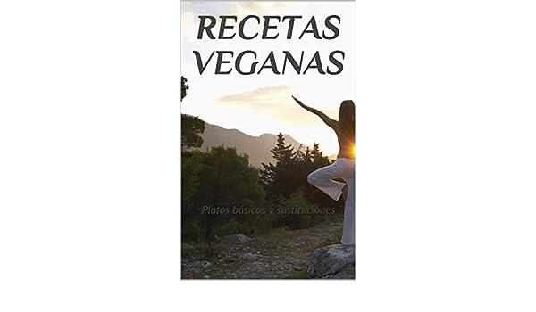 Recetas Veganas: Platos básicos y sustituciones eBook: Emilia Genadieva: Amazon.es: Tienda Kindle