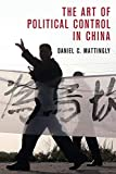 "Daniel C. Mattingly, ""The Art of Political Control in China"" (Cambridge UP, 2020)"