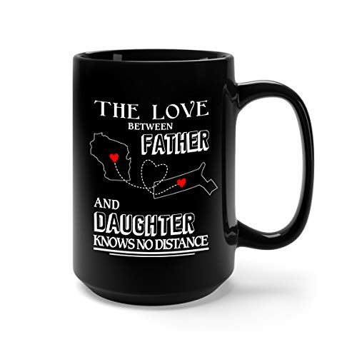 Wisconsin Massachusetts - The Love Between Father and Daughter Knows No Distance Ceramic Coffee Mug Tea Cup (15oz, Black)]()